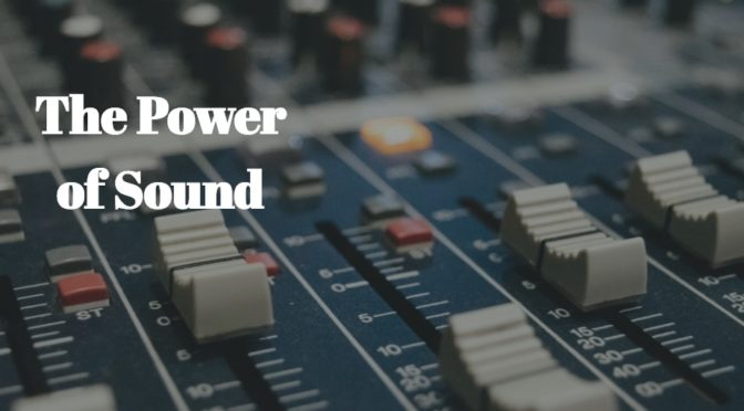 More On The Power Of Sound